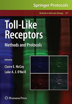 Toll-Like Receptors By Mccoy, Claire E. (EDT)/ O'Neill, Luke A. J. (EDT)